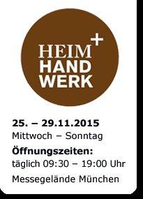 """Freikarte (Tagesticket) für die Internationale Handwerksmesse """"Heim+Handwerk"""" in München (25. – 29. November 2015)"""