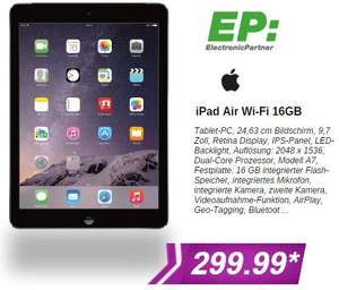 [Electronic Partner: Deutschlandweit] iPad Air WiFi 16GB - 299€ [Abholung]