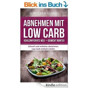 (Kindle) Ebook: Abnehmen mit Low Carb: Kohlenhydrate weg -> Gewicht runter: Schnell und mühelos abnehmen