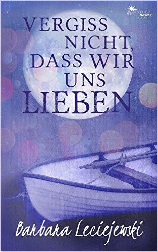 """Gratis-eBook """"Vergiss nicht, dass wir uns lieben"""" (Liebesroman, Kindle)"""