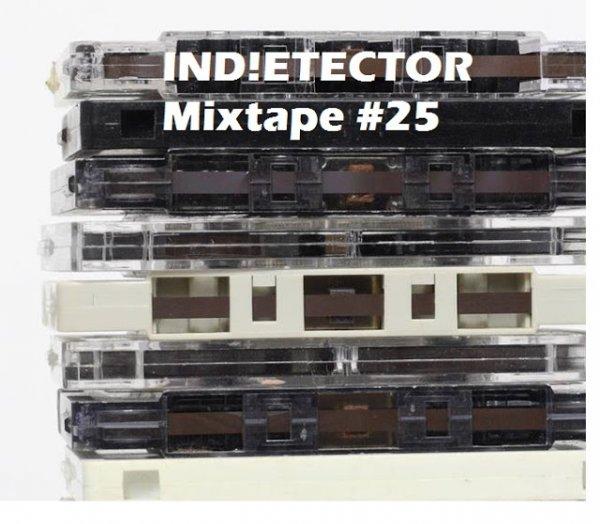 IND!ETECTOR RADIO Mixtape #25