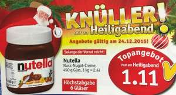 [lokal] MarktTreff: Nutella 450 Gramm für 1,11€ am 24.12.2015 (2,47 €/kg)