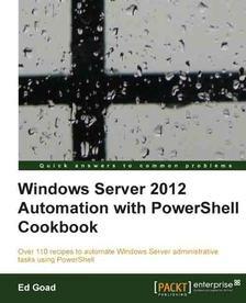 """[packtpub.com] E-Book: """"Windows Server 2012 Automation with PowerShell Cookbook"""""""