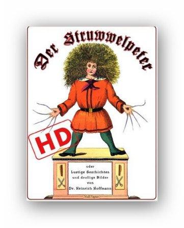 Der Struwwelpeter oder lustige Geschichten und drollige Bilder (Hochauflösend): Optimiert für digitale Lesegeräte (HD) (Märchen bei Null Papier) Kindle Edition