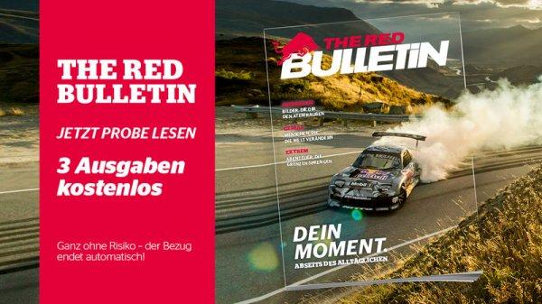 Magazin : The Red Bulletin - Das Magazin abseits des Alltäglichen -  3 Ausgaben kostenlos. Danach endet der Bezug automatisch.