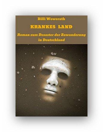 Kindle ebook:KRANKES LAND: Roman zum Desaster der Zuwanderung in Deutschland