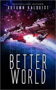 Autumn Kalquist -BETTER WORLD-  (Fractured Serie, Buch 1) als Free Book bei Amazon