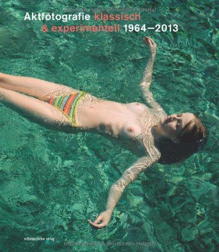 """[Amazon] Kein Bikini-Deal! Opulenter Bildband """"Aktfotografie: klassisch & experimentell 1964-2013"""" für 7,04 € neu / nächster Booklooker 17,99 € gebraucht / alter Preis 24,95 €"""