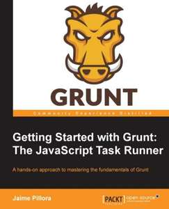 [Packt Publishing] Getting Started with Grunt: The JavaScript Task Runner - Free eBook
