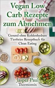 [Ebook] Vegan Low Carb Rezepte Schnell Kochen Thermomix