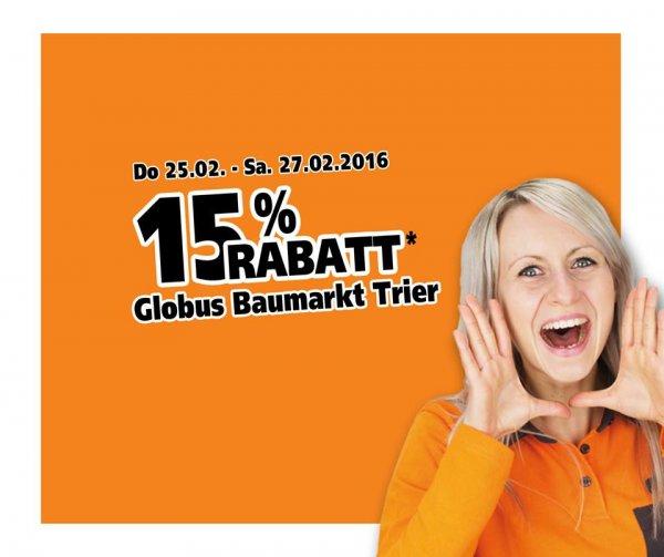 [Trier] 15 Jahre Globus Baumarkt Trier - 15% auf alles vom 25. - 27.02.16 (DO-SA)