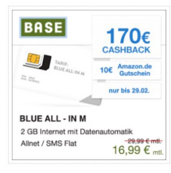 BASE: Nur bis 29.02.: Blue All-In M Tarif – Allnet Flat, SMS Flat, 2 GB LTE (21,1 MBit/s) für 16,99€ monatlich+ 170€ Cashback+ 10€ Amazon.de Gutschein effektiv 9,49 €/Monat | Datenautomatik deaktivierbar
