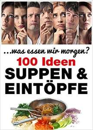 [amazon.de] (Kindle) Suppen & Eintöpfe: 100 Ideen