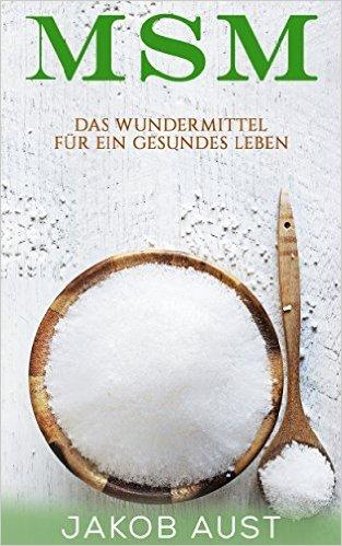 """[Amazon.de] Kindle eBook """"MSM: Das Wundermittel für ein gesundes Leben"""""""