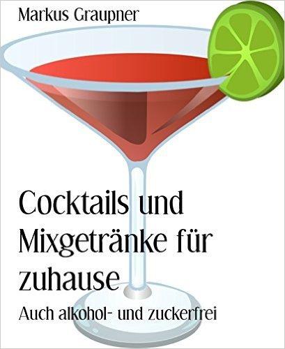 """Kindle eBook """"Cocktails und Mixgetränke für zuhause"""""""
