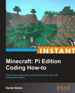 [Packt Publishing] Instant Minecraft: Pi Edition Coding How-to - Free eBook for Minecraft-Freaks