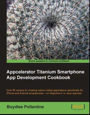 packtpub.com - Free eBook:  Appcelerator Titanium Smartphone App Development Cookbook [ebook]