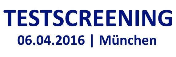 Testscreening am 06.04.2016 im CinemaxX in München