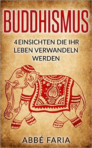 [Amazon.de](ebook/Kindle) Buddhismus: 4 Einsichten die Ihr Leben verwandeln werden