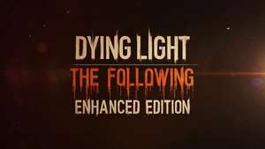 [Steam] Dying Light The Following Enhanced (Spiel + Season Pass + The Following) 24,97 Euro