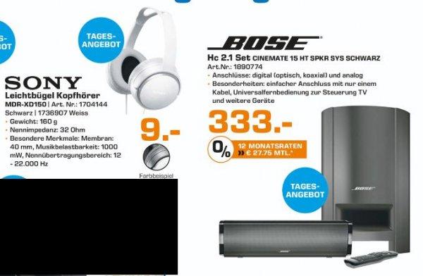 [Lokal Saturn Paderborn/ Tagesangebote 10.04 Hi-Fi] Bose® Cinemate® 15 Home Theater Speaker Heimkino Lautsprecher System für 333,-€ oder Sony MDR-XD150 Over Ear Kopfhörer - Schwarz/Weiß für je 9,-€