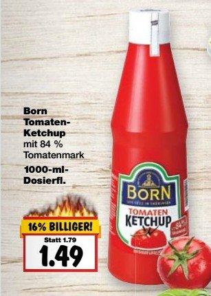 Kaufland: 1l Flasche Born Tomaten-Ketchup 1,49€.