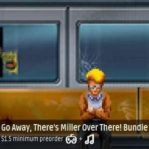 [STEAM] Go Away, There's Miller Over There! Bundle @ Groupees