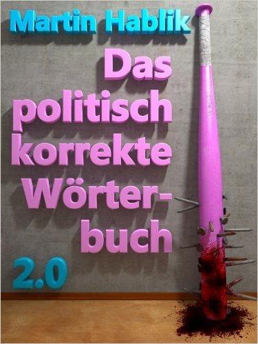 Kindle - Das politisch korrekte Wörterbuch (ebook)