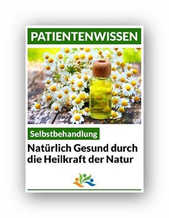 Kindle:Selbstbehandlung: Mit den Heilkräften der Natur (Patientenwissen)