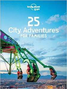 [ENGLISCH: Lonely Planet ebook] 25 City Adventures for Families