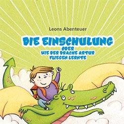 Gratis Kinderbuch - Leons Abenteuer: Die Einschulung oder wie der Drache Artur fliegen lernte