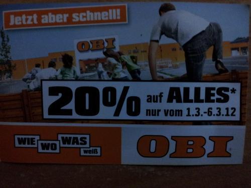 [Region Nürnberg] Obi Sofort-Spar-Tage 20% auf Alles* 01.3.2012 - 06.03.2012 und Bauhaus