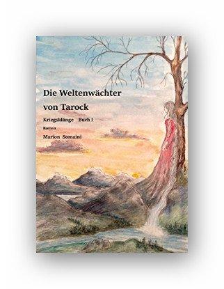 Für die Fantasy Fans.Kindle:Die Weltenwächter von Tarock Kriegsklänge Buch I