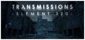 [STEAM] Transmissions: Element 120 Free2Play