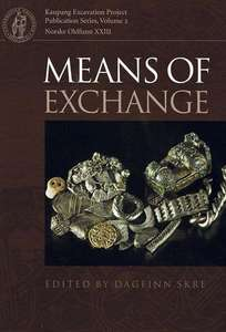 [e-book für Archäologie-Interessierte] Dagfinn Skre: Means of Exchange - Dealing with Silver in the Viking Age (Kaupang Excavation Project)
