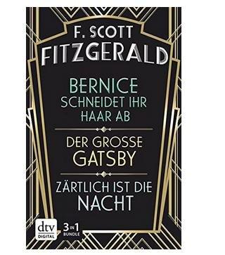 (Gratis) Der große Gatsby - Zärtlich ist die Nacht - Bernice schneidet ihr Haar ab Kindle Edition