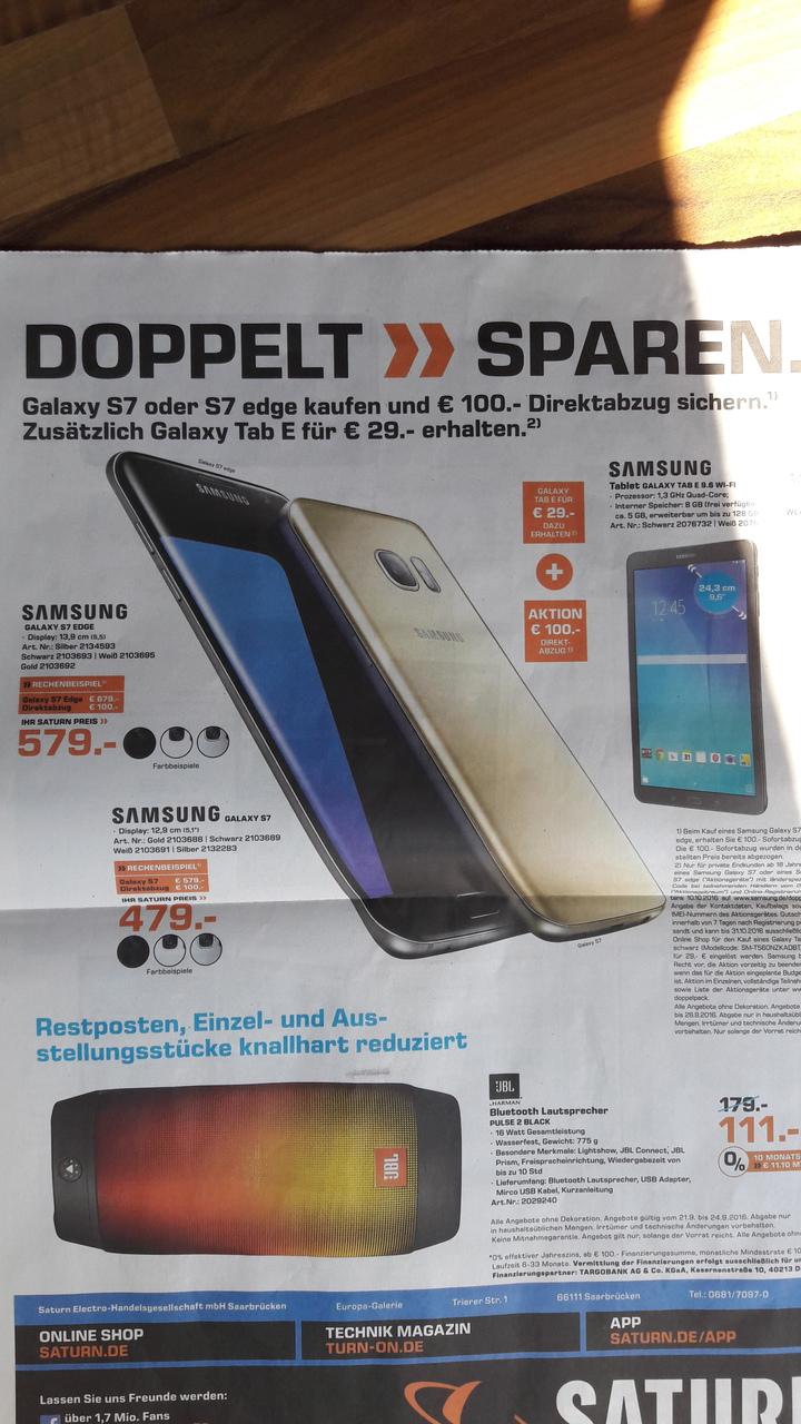 [Lokal Saturn Saarbrücken] Samsung Galaxy S7 32 GB für 479,- € + Tab E für 29,- €