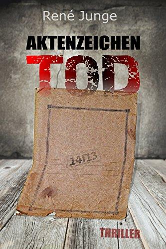Gratis: Kindle-eBook: Aktenzeichen Tod: Thriller
