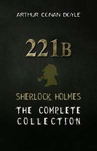Sherlock Holmes: The Complete Collection (English) Kindle Edition [kostenlos auf Amazon]