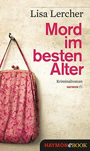 GRATIS Kindle Edition e-Book: Mord im besten Alter: Kriminalroman (Lisa Lercher) --> Kaufen mit 1-Click