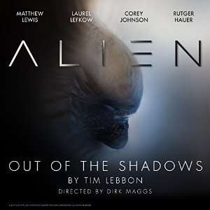 (Audible.com) Hörbuch - Alien: Out of the Shadows Kostenlos