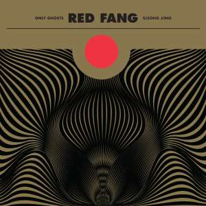 Red Fang - Only Ghosts (Album vor Release Streamen)