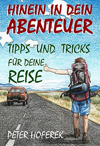 Kindle:Hinein in dein Abenteuer: Tipps und Tricks für deine Reise
