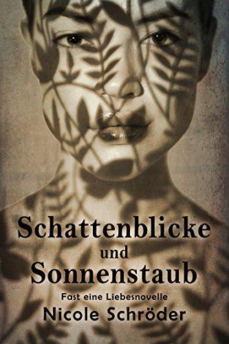 Amazon / Schattenblicke und Sonnenstaub: Fast eine Liebesnovelle / Kindle Edition kostenlos