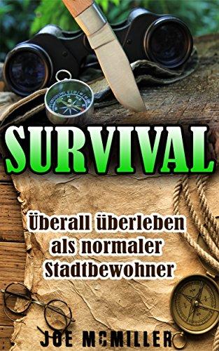 "GRATIS Kindle Edition e-Book: ""Survival"": Überall überleben als normaler Stadtbewohner"