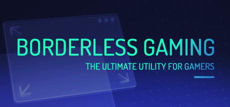 [Steam] Borderless Gaming (Software um u.a. Spiele im rahmenlosen Fenster zu Spielen)