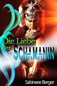 [Amazon Kindle] Gratis Ebook - Die Liebe der Schamanin