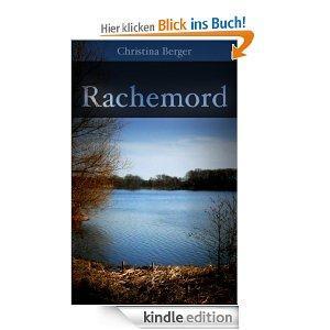 "E-Book ""Rachemord"" (Krimi) von Christina Berger, heute kostenlos! (normal 2,65€)"