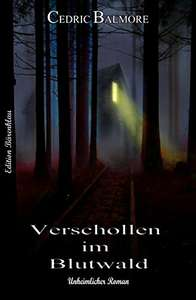 [Amazon Kindle] Gratis Ebook - Verschollen im Blutwald: Unheimlicher Thriller