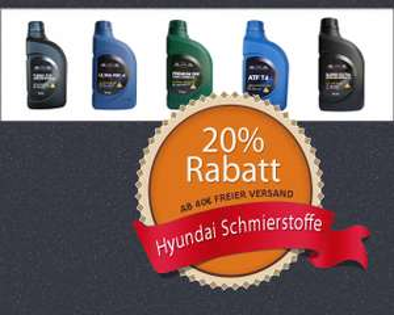 20% Rabatt auf Hyundai Öle
